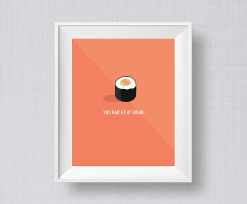 """You Had Me At Sushi"" wall art courtesy of Etsy."